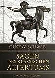 Sagen des klassischen Altertums - Vollständige Ausgabe - Gustav Schwab