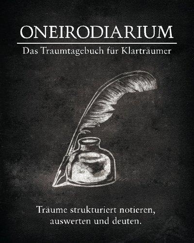 (Oneirodiarium, Farbe SCHWARZ: Das Traumtagebuch für Klarträumer)