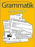 Grammatik kreativ: Materialien für einen lernerzentrierten Grammatikunterricht