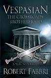 The Crossroads Brotherhood (VESPASIAN)
