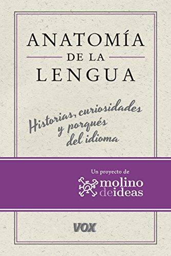 Anatomía de la lengua (Vox - Lengua Española - Manuales Prácticos) (Spanish Edition)