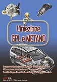 L'iniezione GPL e metano. I componenti principali dell'impianto di alimentazione con GPL e metano, le indicazioni per il loro montaggio.