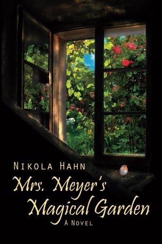 """Mrs. Meyer`s Magical Garden: A Novel (Projekt """"Verbotener Garten"""". Ein Roman für jede Jahreszeit)"""