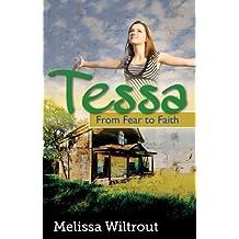 Tessa: From Fear to Faith (English Edition)