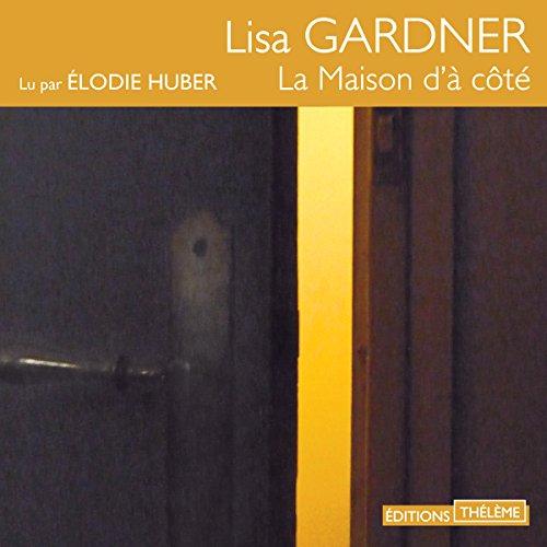 La maison d'à côté: D. D. Warren 3 par Lisa Gardner