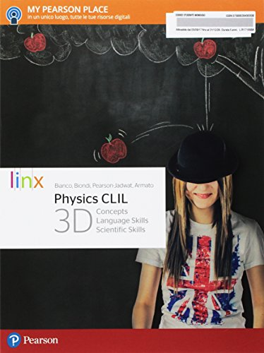 Physics CLIL 3D. Concepts, language skills, scientific skills. Per le Scuole superiori. Con e-book. Con espansione online