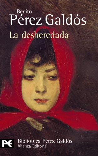 La desheredada (El Libro De Bolsillo - Bibliotecas De Autor - Biblioteca Pérez Galdós)