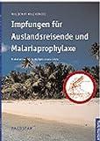 Impfungen für Auslandsreisende und Malariaprophylaxe by Waldemar Malinowski (2001-01-01) - Waldemar Malinowski