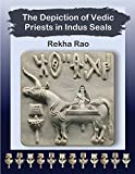 #6: The Depiction of Vedic Priests in Indus Seals