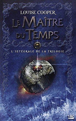 Les Intégrales Bragelonne – Le Maître du Temps par Louise Cooper