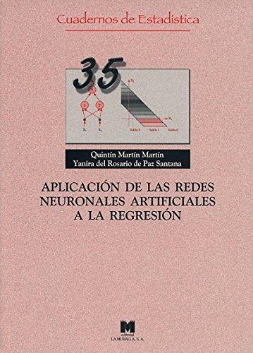 Apliación de las redes neuronales artificiales a la regresión (Cuadernos de estadística)