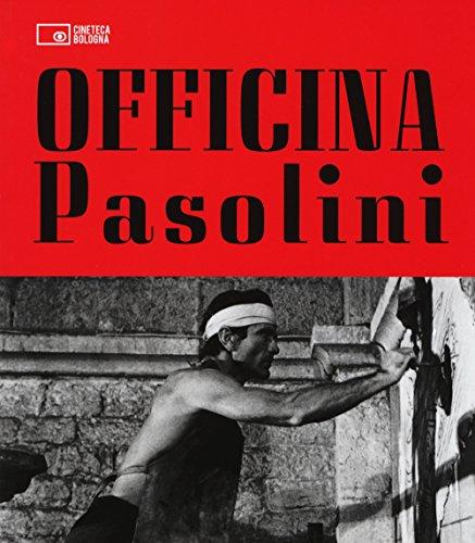Officina Pasolini. Catalogo della mostra (Bologna, 18 dicembre 2015-28 marzo 2016)
