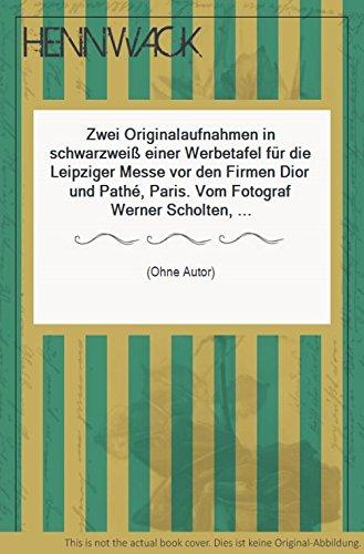 Zwei Originalaufnahmen in schwarzweiß einer Werbetafel für die Leipziger Messe vor den Firmen Dior und Pathé, Paris. Vom Fotograf Werner Scholten, Düsseldorf.