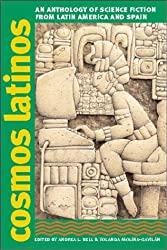 Cosmos Latinos: An Anthology of Science Fiction from Latin America and Spain (Early Classics of Science Fiction) (2003-07-31)