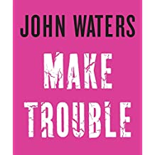 Make Trouble (English Edition)