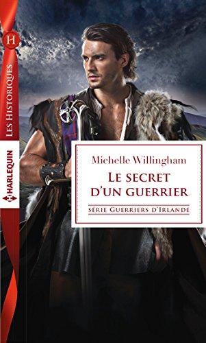 Le secret d'un guerrier (Guerriers d'Irlande t. 2) par [Willingham, Michelle]