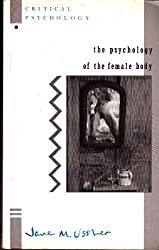 The Psychology of the Female Body (Critical Psychology Series) by Jane M. Ussher (1989-07-26)