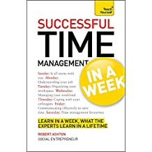 Time Management In A Week: How To Manage Your Time In Seven Simple Steps (Teach Yourself)