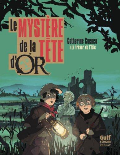 Le Mystère de la tête d'Or - tome 1 Le trésor de l'Isle (1)
