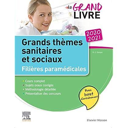 Le grand livre - 2020-2021 - Grands thèmes sanitaires et sociaux- Filières paramédicales: Avec livret d'entraînement