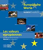 Europäische Werte: Ein Bildungsprojekt für Jugendliche - Handbuch für Multiplikatoren (Multiplikatorenpaket Politische Bildung)