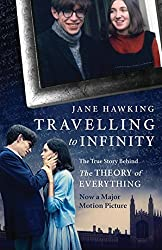 Travelling to Infinity: The True Story Behind the Theory of Everything by Jane Hawking (2014-12-18)
