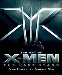 The Art of X-Men: The Last Stand by Peter Sanderson (2006-06-30)