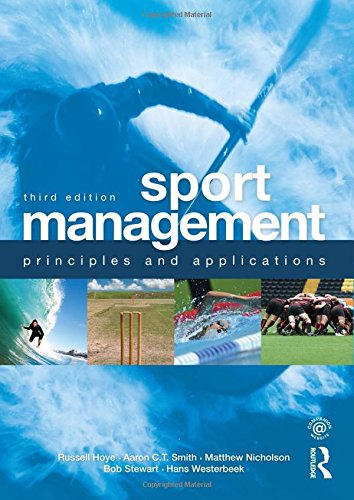 Sport Management: Principles and Applications (Sport Management Series) por Russell Hoye