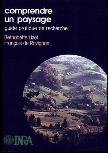 Comprendre un paysage: guide pratique de recherche (Ecologie et aménagement rural) par François de Ravignan