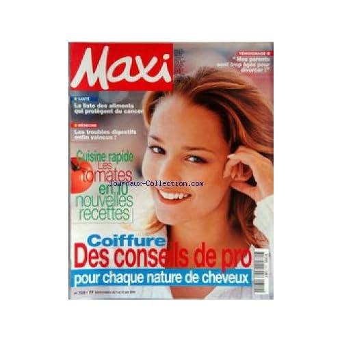 MAXI [No 710] du 05/07/2000 - LA LISTE DES ALIMENTS QUI PROTEGENT DU CANCER - LES TROUBLES DIGESTIFS - CUISINE RAPIDE - LES TOMATES - COIFFURE - CONSEILS DE PRO.