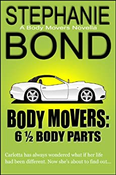 6 1/2 Body Parts: (a Body Movers novella) by [BOND, STEPHANIE]