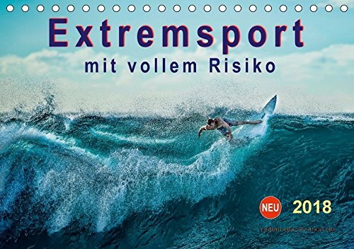 Extremsport - mit vollem Risiko (Tischkalender 2018 DIN A5 quer): Sport an der Grenze der eigenen Leistungsfähigkeit und der technischen ... Sport) [Kalender] [Apr 01, 2017] Roder, Peter
