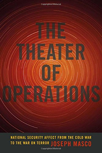 the-theater-of-operations-national-security-affect-from-the-cold-war-to-the-war-on-terror