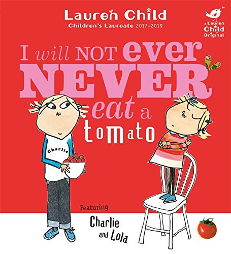 Charlie and Lola: I Will Not Ever Never Eat a Tomato Board Book Cover Image