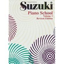 Suzuki Piano School: 1 (The Suzuki Method Core Materials)