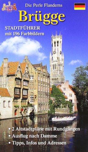 Stadtführer Brügge: Die Perle Flanderns. 2 Altstadtpläne mit Rundgängen. Ausflug nach Damme (Brügge Karte)