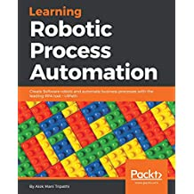 Robotic Process Automation - The Ultimate RPA Guide
