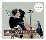 Im Bachzustand - Cello Suites (Solosuiten) BWV 1007-1010