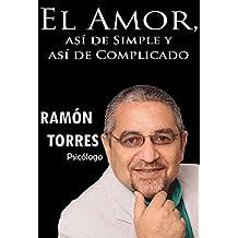 El Amor, asi de Simple, Y asi de Complicado. (Spanish Edition)
