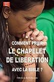 Telecharger Livres Comment prier le chapelet de liberation avec la Bible (PDF,EPUB,MOBI) gratuits en Francaise