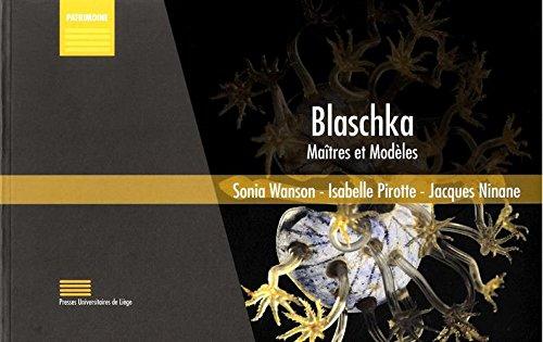 Blaschka : maîtres et modèles : La collection Blaschka des modèles en verre d'animaux marins du Muséum de l'Université de Liège par Sonia Wanson, Isabelle Pirotte, Jacques Ninane