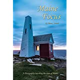 Maine Focus: A photography adventure with the Northeast Photography Club (English Edition)