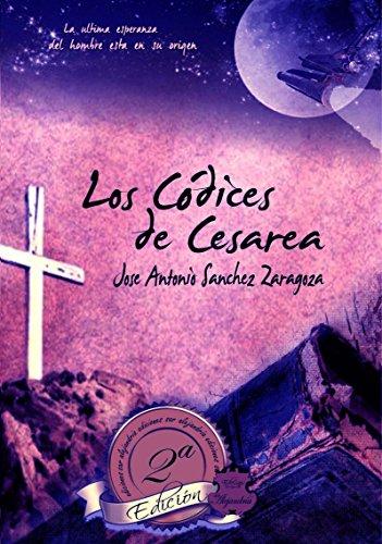 Los códices de Cesárea: La última esperanza del hombre (Spanish Edition)