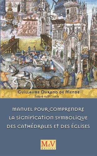 Manuel pour comprendre la signification symbolique des cathédrales et des églises