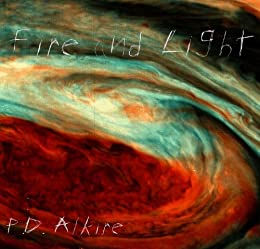Fire and Light by [Alkire, P.D.]