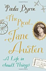The Real Jane Austen: A Life in Small Things by Paula Byrne (2013-12-23)