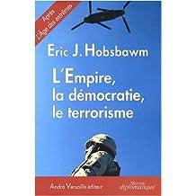 L'Empire, la démocratie, le terrorisme : Réflexions sur le XXIe siècle