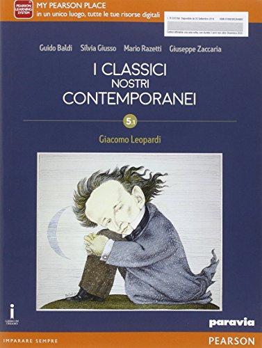 Classici nostri contemporanei. Ediz. 5/1. Con Leopardi. Per le Scuole superiori. Con e-book. Con espansione online