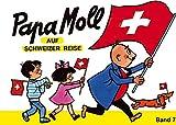 Jonas, Edith, Bd.7 : Papa Moll auf Schweizer Reise