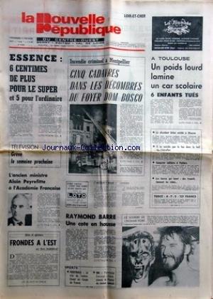 NOUVELLE REPUBLIQUE (LA) [No 9843] du 11/02/1977 - LES CONFLITS SOCIAUX -INCENDIE CRIMINEL A MONTPELLIER DANS LE FOYER DOM BOSCO -L'ANCIEN MINISTRE ALAIN PEYREFITTE A L'ACADEMIE FRNACAISE -FRONDES A L'EST PAR DABERNAT -LES SPORTS -RAYMOND BARRE UNE COTE EN HAUSE -LE DISSIDENT ORLOV ARRETE A MOSCOU - par Collectif